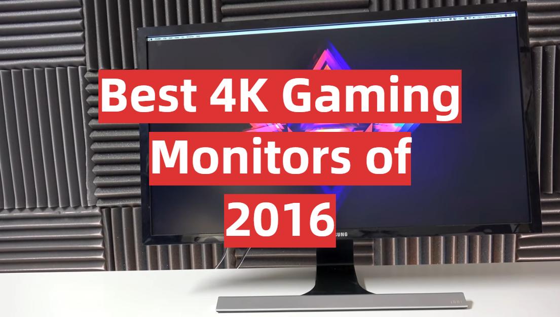 Best 4K Gaming Monitors of 2016