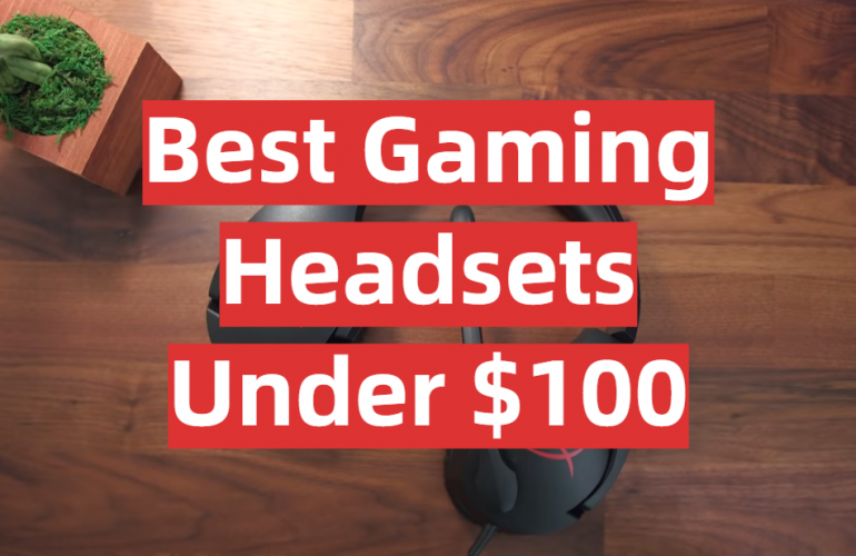 5 Best Gaming Headsets Under $100