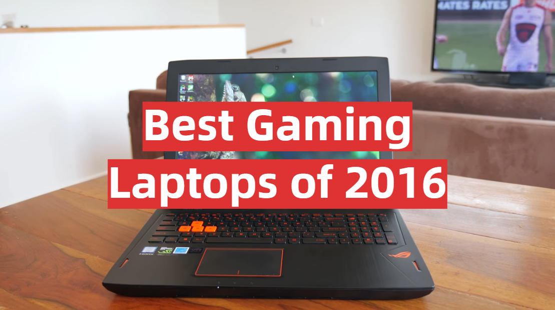 Best Gaming Laptops of 2016