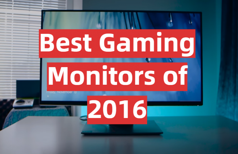 5 Best Gaming Monitors of 2016