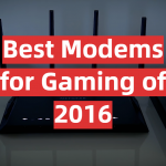 Best Modems for Gaming of 2016