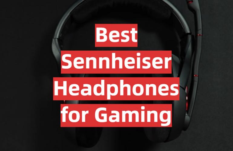 5 Best Sennheiser Headphones for Gaming