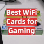 Best WiFi Cards for Gaming