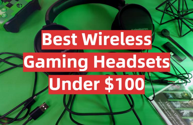 5 Best Wireless Gaming Headsets Under $100