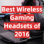 Best Wireless Gaming Headsets of 2016