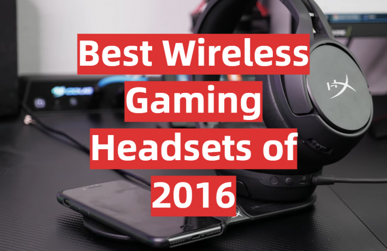 5 Best Wireless Gaming Headsets of 2016