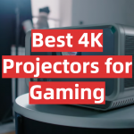 Best 4K Projectors for Gaming