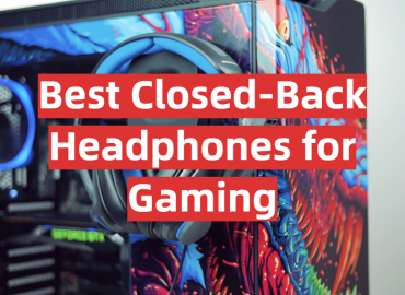 Best Closed-Back Headphones for Gaming
