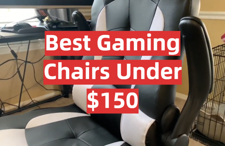 5 Best Gaming Chairs Under $150