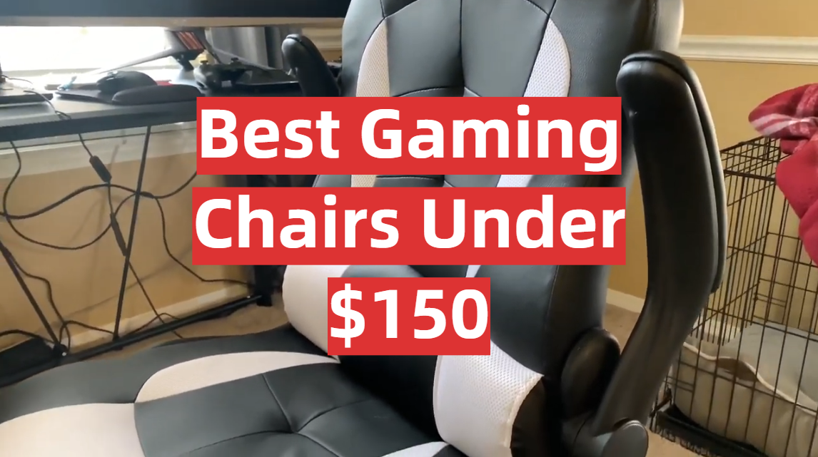 Best Gaming Chairs Under $150