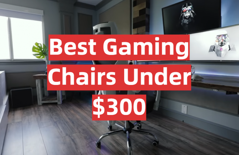 5 Best Gaming Chairs Under $300