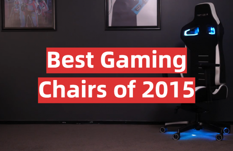 5 Best Gaming Chairs of 2015