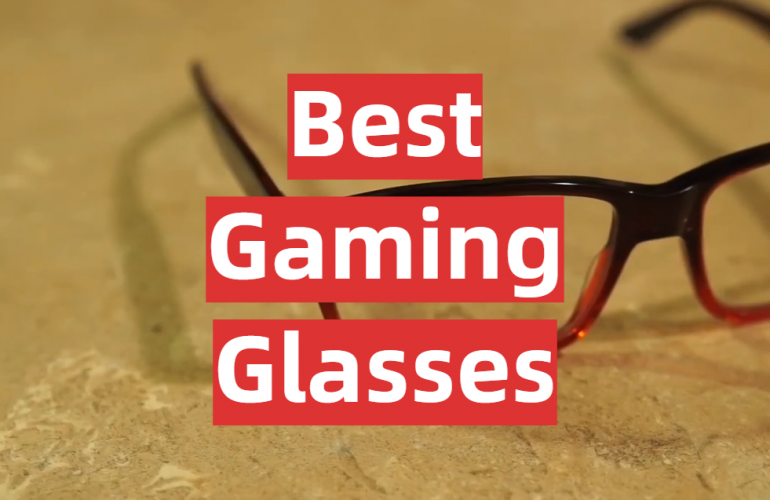 5 Best Gaming Glasses