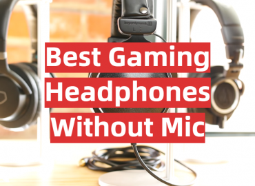 Best Gaming Headphones Without Mic
