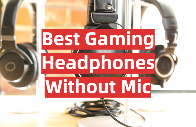 5 Best Gaming Headphones Without Mic