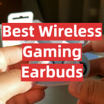 Best Wireless Gaming Earbuds