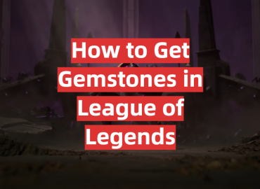 How to Get Gemstones in League of Legends
