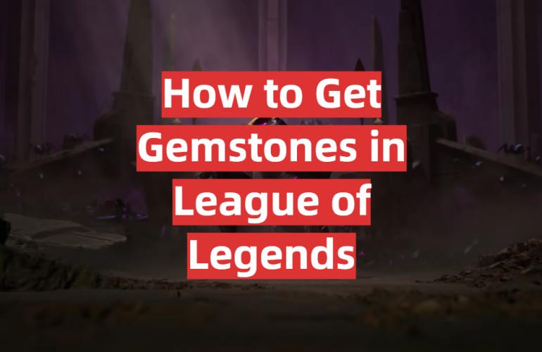 How to Get Gemstones in League of Legends
