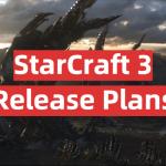StarCraft 3 Release Plans
