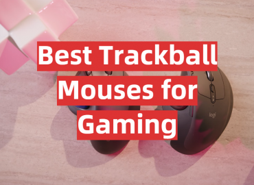 Best Trackball Mouses for Gaming