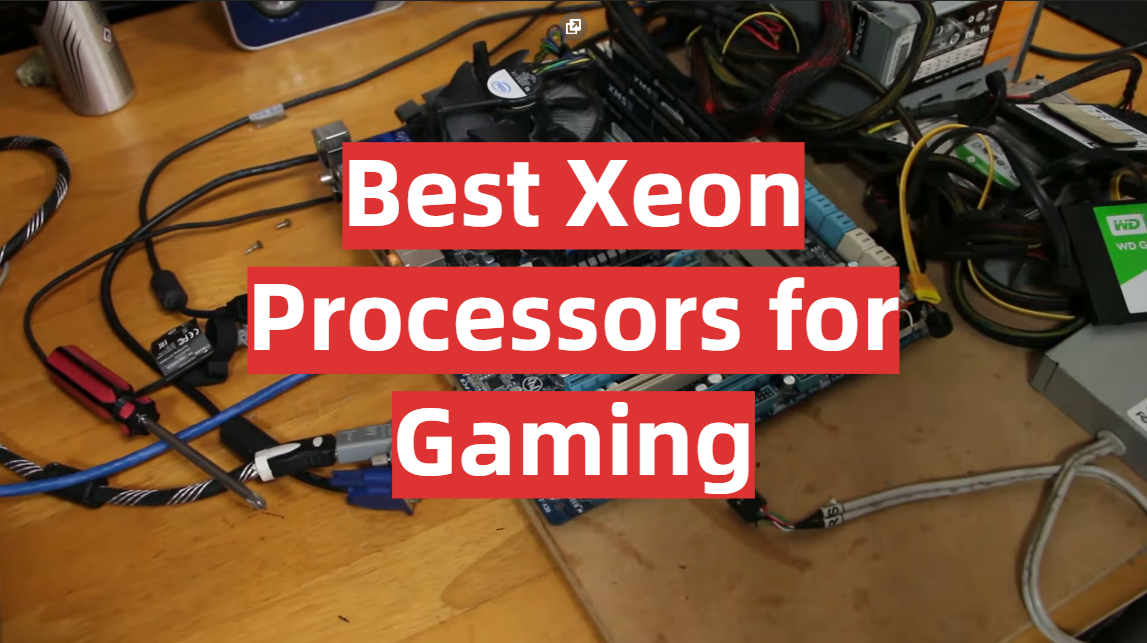 Best Xeon Processors for Gaming