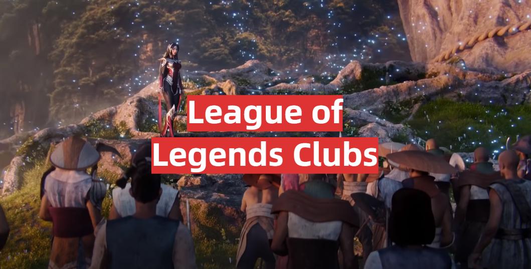 League of Legends Clubs