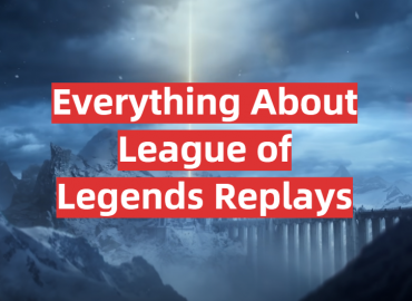 Everything About League of Legends Replays