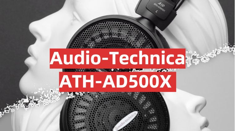 Audio-Technica ATH-AD500X Review