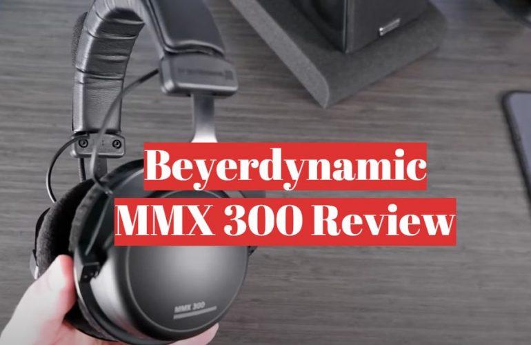 Beyerdynamic MMX 300 Review