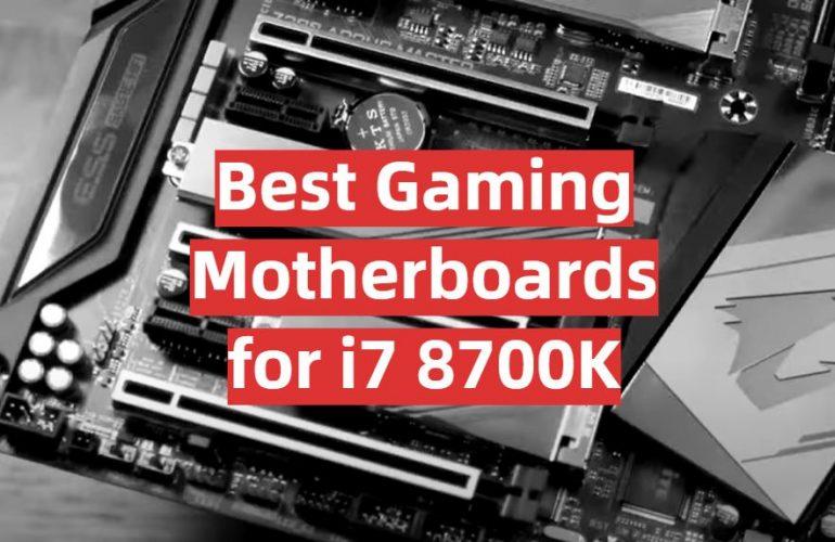 5 Best Gaming Motherboards for i7 8700K