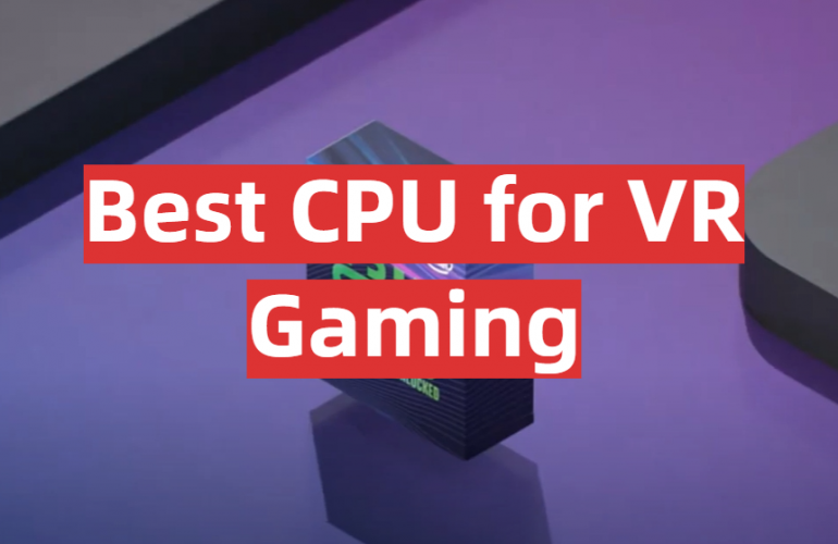 5 Best CPU for VR Gaming