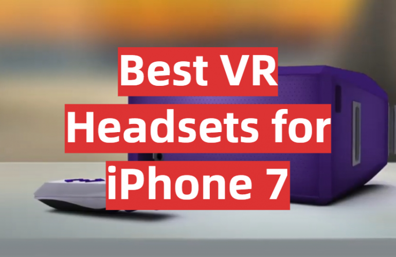 5 Best VR Headsets for iPhone 7
