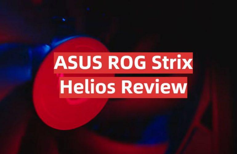 ASUS ROG Strix Helios Review