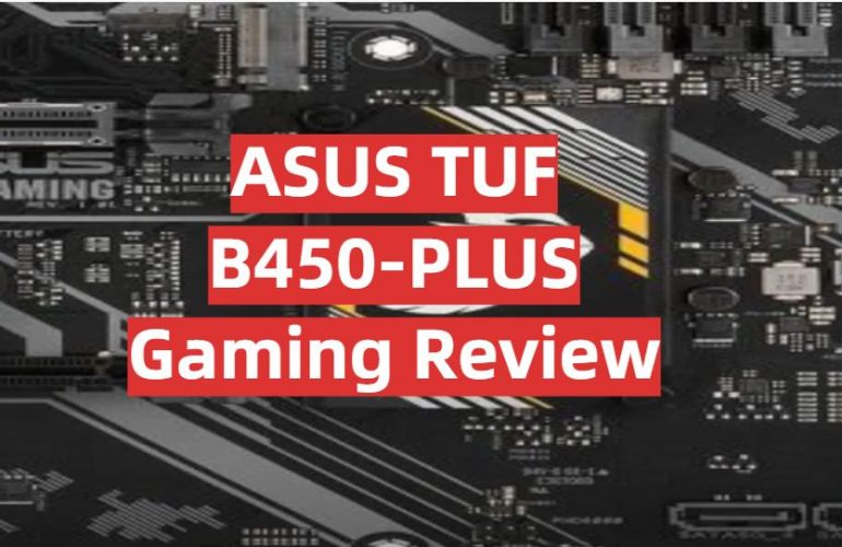 ASUS TUF B450-PLUS Gaming Review
