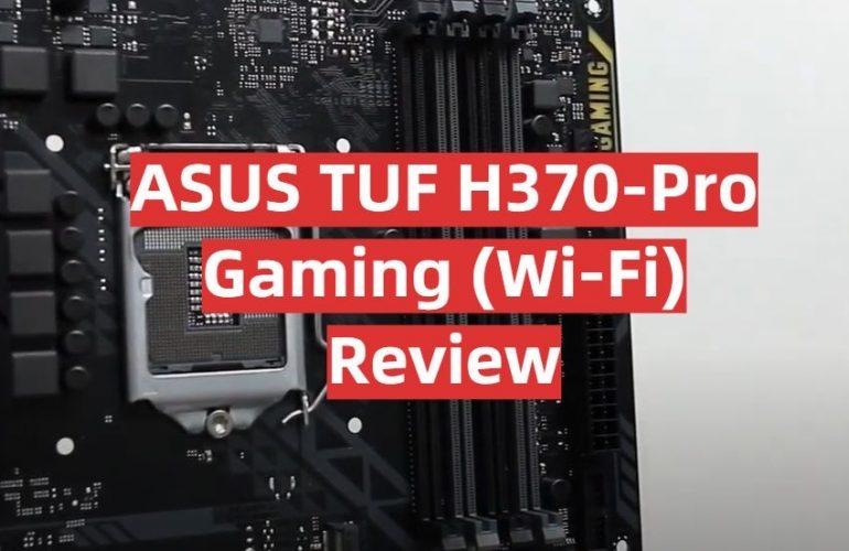 ASUS TUF H370-Pro Gaming (Wi-Fi) Review