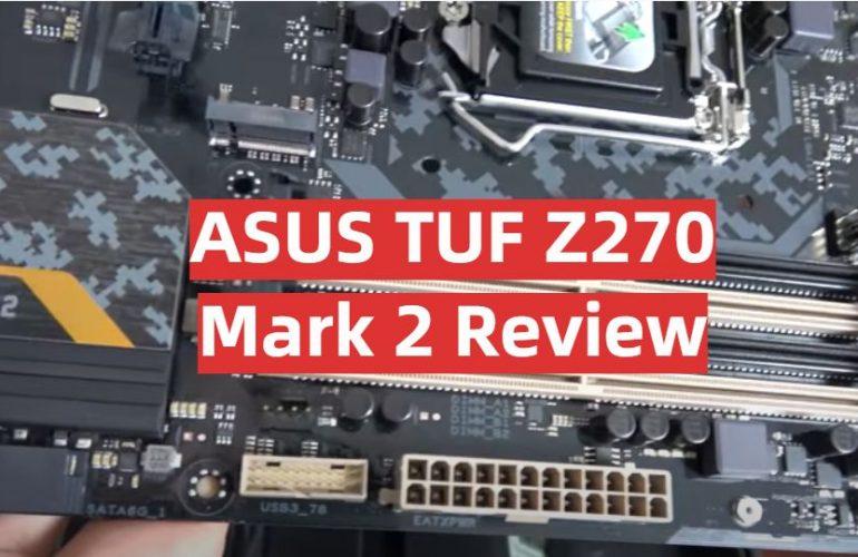 ASUS TUF Z270 Mark 2 Review
