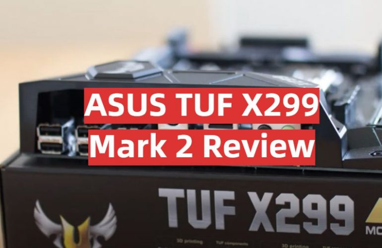 ASUS TUF X299 Mark 2 Review