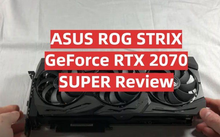 ASUS ROG STRIX GeForce RTX 2070 SUPER Review