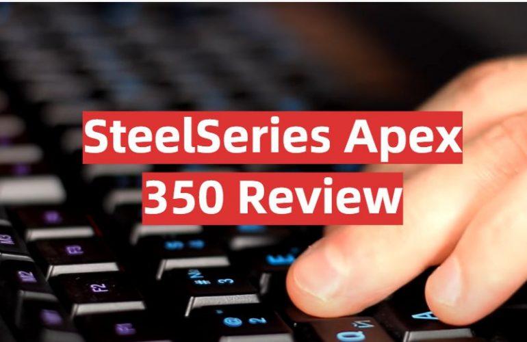 SteelSeries Apex 350 Review