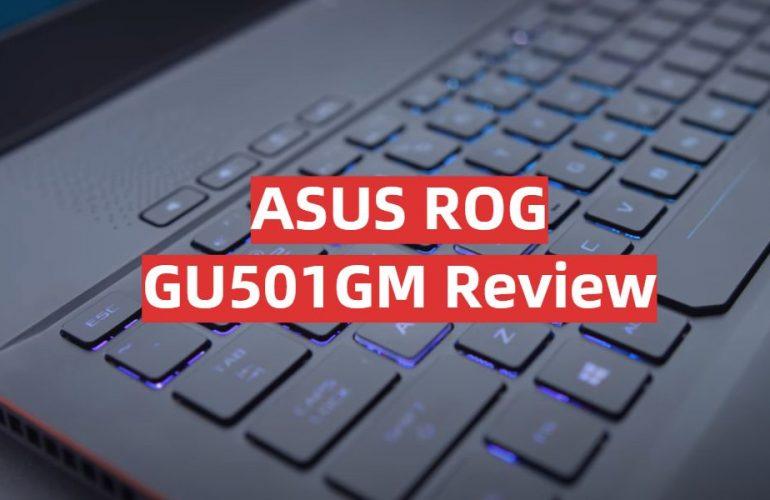 ASUS ROG GU501GM Review