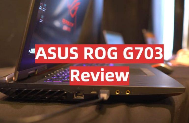 ASUS ROG G703 Review