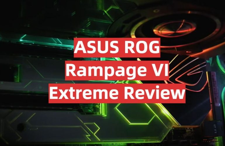 ASUS ROG Rampage VI Extreme Review
