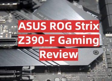 ASUS ROG Strix Z390-F Gaming Review