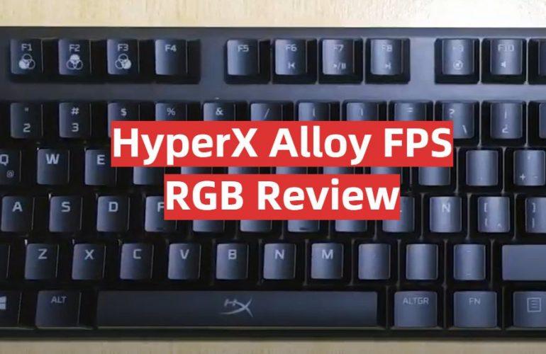 HyperX Alloy FPS RGB Review