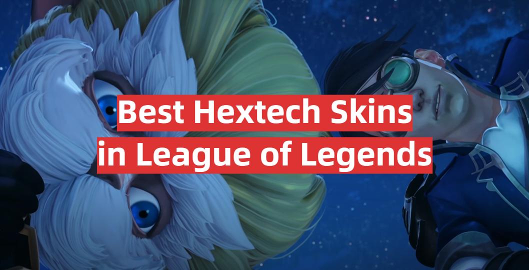 Best Hextech Skins in League of Legends